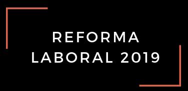 Reforma Laboral Mexico 2019